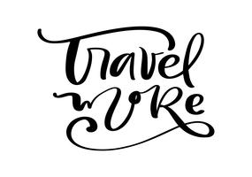 Travel more vector text inspirational lettering design for posters, flyers, t-shirts, cards, invitations, stickers, banners. Hand painted brush pen modern calligraphy isolated on a white background