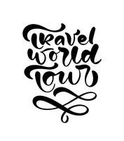 Vector text Travel world tour hand drawn phrase. Ink handwritten illustration. Modern dry brush calligraphy illustration