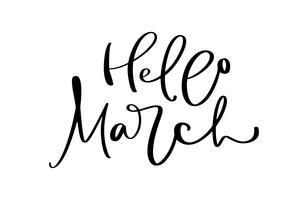 Hola marzo Dibujado a mano caligrafía texto y pincel pluma letras. Diseño para tarjeta de felicitación navideña e invitación de calendario estacional de vacaciones de primavera