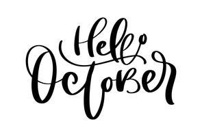 Bonjour octobre lettrage d'encre Vector. Écriture noire sur mot blanc. Style de calligraphie moderne. Stylo pinceau