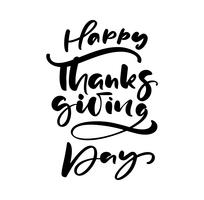 Happy thanksgiving day brush hand drawn lettering and calligraphy, isolated on white background. Calligraphic vector illustration. for holiday type design