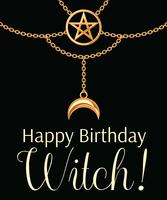 Happy Birthday Witch card. Golden metallic necklace. Pentagram pendant and chains. On black. Vector illustration