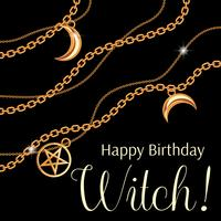Happy birthday Witch. Greeting card design with pentagram and moon pendants on golden metallic chain. On black. Vector illustration