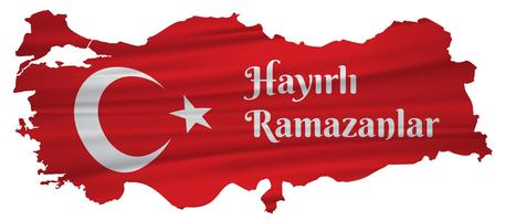 Happy ramadan Turkish Speak: Hayirli ramazanlar. Turkey map Vector Illustration.
