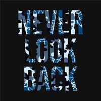 Never look back slogan typography, tee shirt graphics