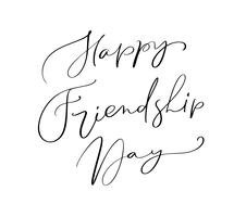 Vector text Happy Friendship Day. Illustration of lettering about friends. Modern calligraphy hand drawn phrase for greeting card