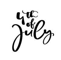 Vettore disegnato a mano lettering testo 4 luglio. Progettazione di frase di calligrafia dell'illustrazione per la cartolina d'auguri, manifesto, maglietta