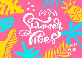 Cute scandinavian greeting card with calligraphic lettering text Summer Vibes. Label template with funny plants and flowers in vector. Holiday travel modern concept with graphic design elements