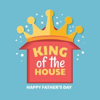 King of the House. Happy Father`s Day Vector Lettering Concept