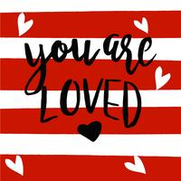 Hand drawn type lettering phrases on strips background You are loved