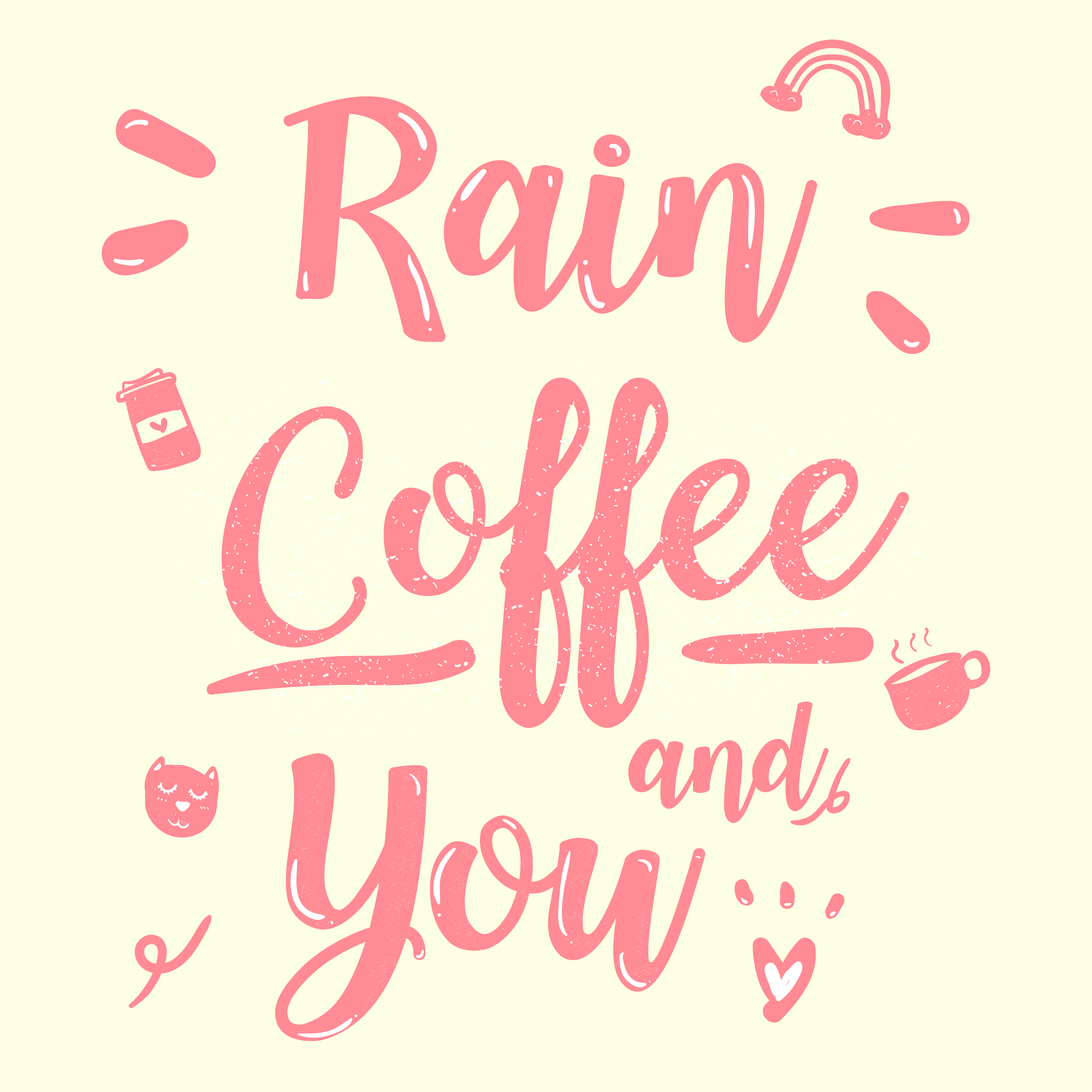 cute pink calligraphy quote rain coffee and you vintage doodle