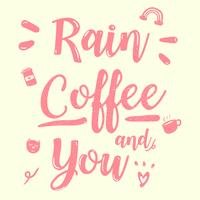 cute pink calligraphy quote rain coffee and you vintage doodle style