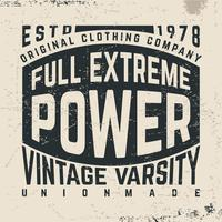 T-shirt print design. Full extreme power vintage poster. Printing and badge applique label t-shirts