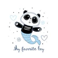 Panda mermaid. Panda boy. My favorite boy. Inscription. Vector