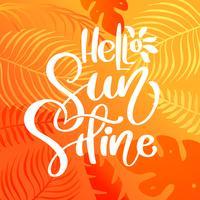 Olá texto de rotulação de caligrafia de sol para cartão. Ilustração gráfica do vetor do curso criativo da praia da garatuja. Folhas tropicais e sol no fundo
