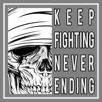 vintage skull with text keep fighting never ending -vector