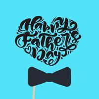 Heureuse fête des pères isolé vector lettrage de texte calligraphique en forme de coeur avec une cravate. Carte de voeux de calligraphie fête des pères dessinée à la main. illustration pour papa
