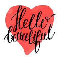 Hello beautiful - calligraphy text on colorful watercolor like heart background.