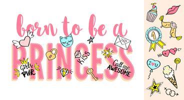 Nació para ser una princesa con letras con garabatos femeninos y frases dibujadas a mano para el diseño de tarjetas, estampado de camisetas para niñas, pósters. Lema dibujado a mano.