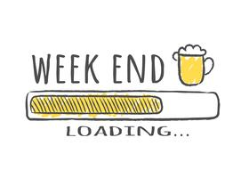 Barra de progresso com inscrição - carregamento de fim de semana e copo de cerveja no estilo esboçado. Ilustração vetorial para design de t-shirt, cartaz ou cartão.