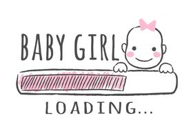 Progress bar with inscription - Baby girl is loading and kid face in sketchy style. Vector illustration for t-shirt design, poster, card, baby shower decoration