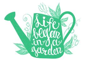 Lettering - Life began in a garden. Vector illustration with watering can and lettering. Gardening typography poster.