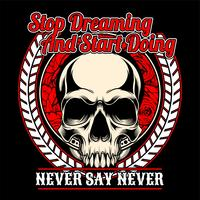 skull stop dreaming and start doing, .vector hand drawing,Shirt designs, biker, disk jockey, gentleman, barber and many others.isolated and easy to edit. Vector Illustration - Vector