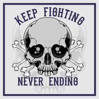 skull cross bone keep fighting never ending hand drawing vector