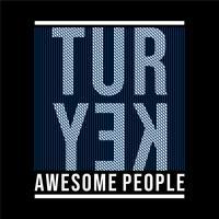 de ontzagwekkende mensen van Turkije, het ontwerp van de typografiet-shirt