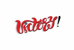 Victory. Lettering. Football. Postcard for the winner. sport. Vector illustration.