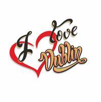 Ich liebe Dublin. Inspirierender Schriftzug. Kalligraphie. Hand schreiben. Herz. Werbepost. Vektor