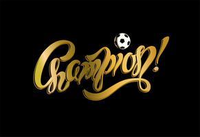 Campeón. letras. fútbol. La escritura inspiradora. Victoria. Color dorado. Fondo negro. Industria del deporte Vector.