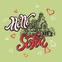 Hello Sofia. Travelling to Bulgaria. Lettering. Sketch. Alexander Nevsky Cathedral. Tourist card. Travel. Vector.