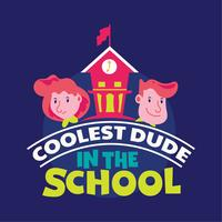 Coolest Dude in the School Phrase, Back to School Illustration