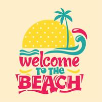 Welcome to the Beach Phrase. Quote Summer