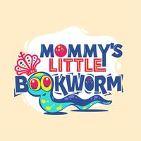Mommy's Little Bookworm Phrase with Colorful Illustration. Back to School Quote