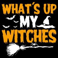 What's Up My Witches vector