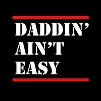 Daddin är inte lätt