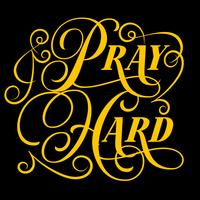 Pray Hard Typography Art