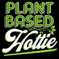 Plant Based Hottie vector