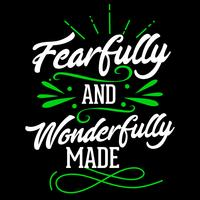 Fearfully and Wonderfully Made vector