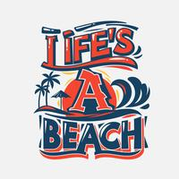 Life's a Beach. Summer Quote vector