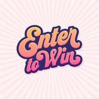 Enter To Win Script Typography vector