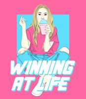 Hand drawn girl with drink and winning at life text