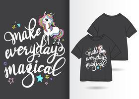 Maak elke dag magische Hand getrokken Unicorn Tshirt Design