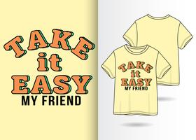 Take It Easy Hand Drawn T Shirt Design
