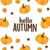 Hello autumn card with pumpkin , acorn   and leaf.