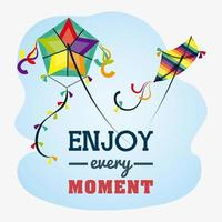 Enjoy Every Moment Message with Kites