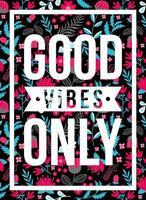 affiche de citations bonnes vibrations uniquement motif floral