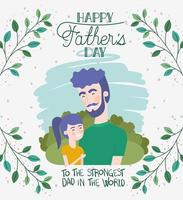 happy fathers day card with foliage and dad and daughter